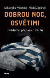 WOJCIKOVA Aleksandra, ZDZIARSKI Maciej Dobrou noc, Osvětimi