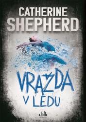 SHEPHERD Catherine Vražda v ledu